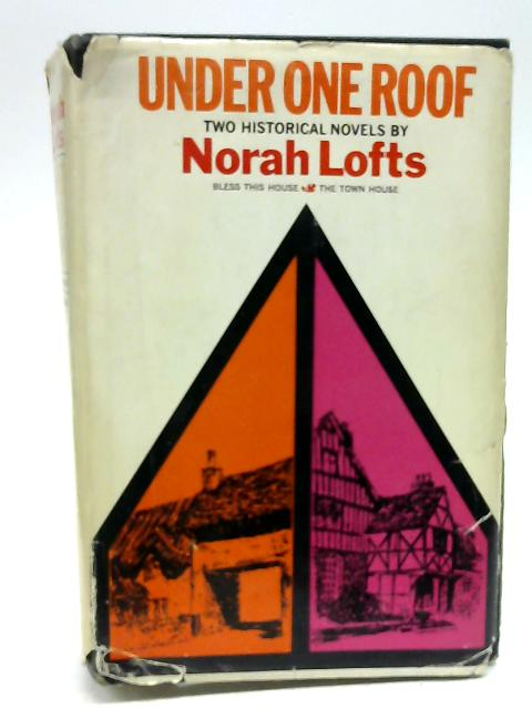 Under One Roof by Norah Lofts