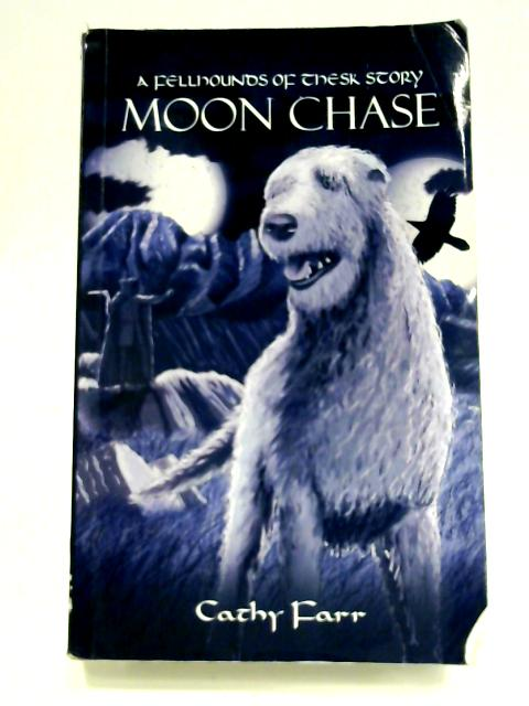 The Fellhounds of Thesk Story: Moon Chase by Cathy Farr