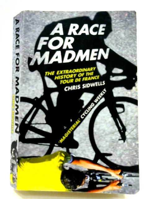 A Race for Madmen by Chris Sidwells