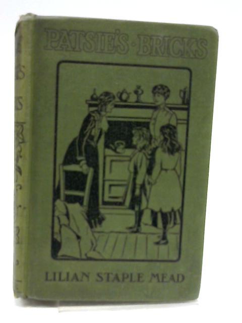 Patsie's Bricks by Lilian Staple Mead by Lilian Staple Mead