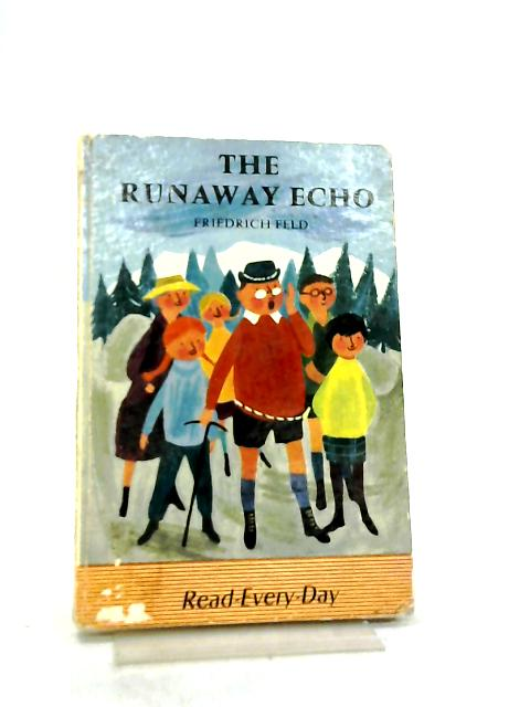 The Runaway Echo by Friedrich Feld