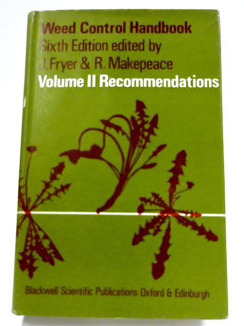 Weed Control Handbook: Recommendations Vol. II by J. D. Fryer (edit)