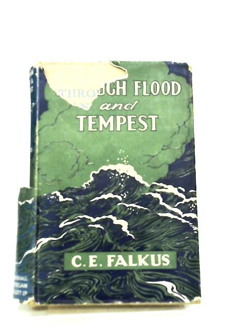 Through Flood and Tempest by C. E. Falkus
