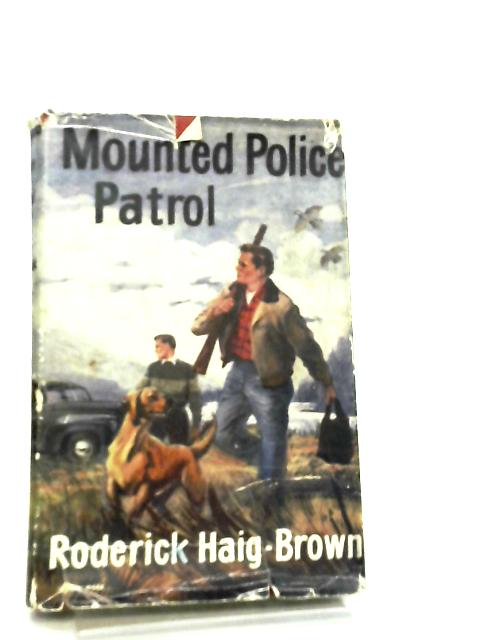 Mounted Police Patrol by Roderick Haig-Brown