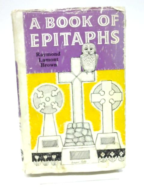 A book of epitaphs by Brown, Raymond Lamont