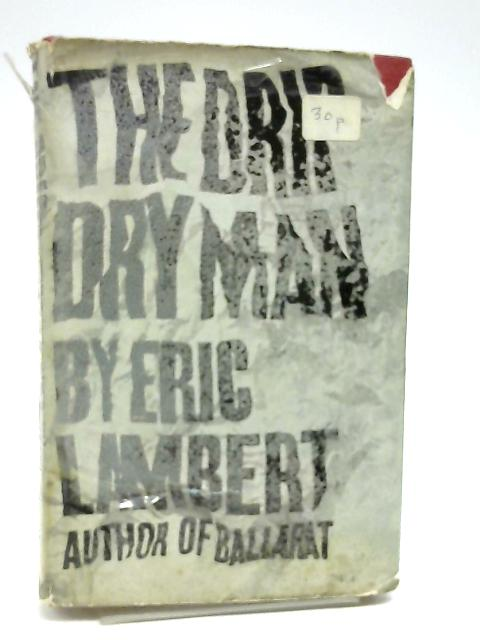 The Drip Dry Man by Lambert, Eric