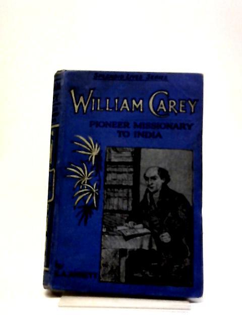 William Carey by Edward A Annett