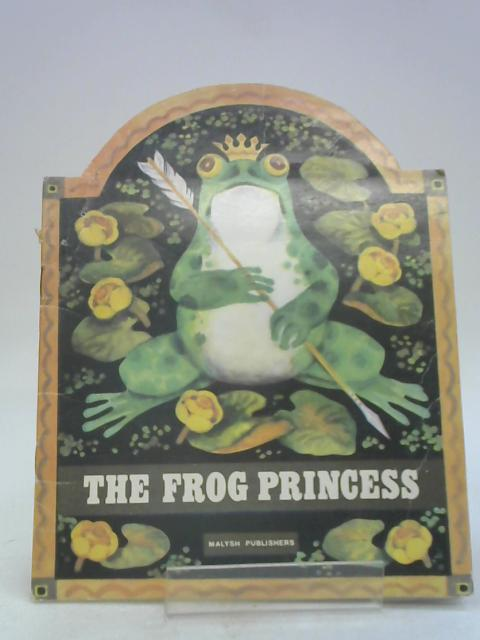 The Frog Princess by Unknown