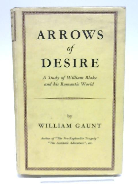 Arrows of Desire by Gaunt, William