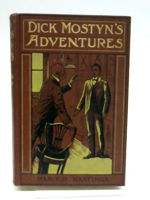 Dick Mostyn's Adventures by Harld Hastings