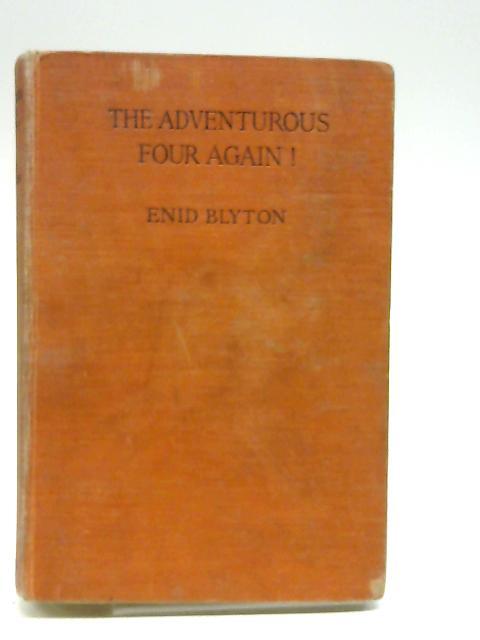 The Adventurous Four Again! by Blyton, Enid