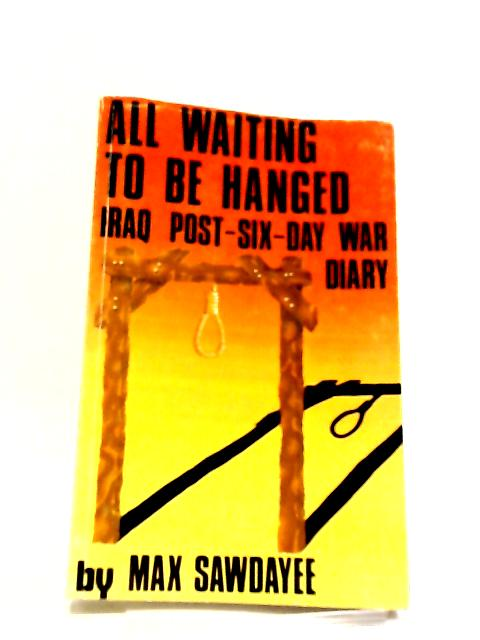 All Waiting to be Hanged by Max Sawdayee
