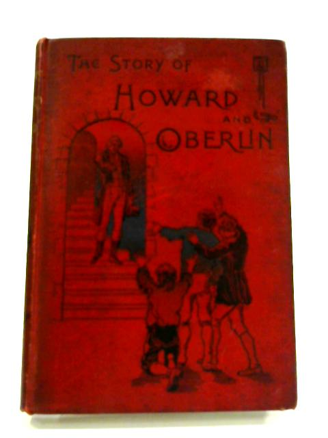 The Story of Howard and Oberlin by Unknown