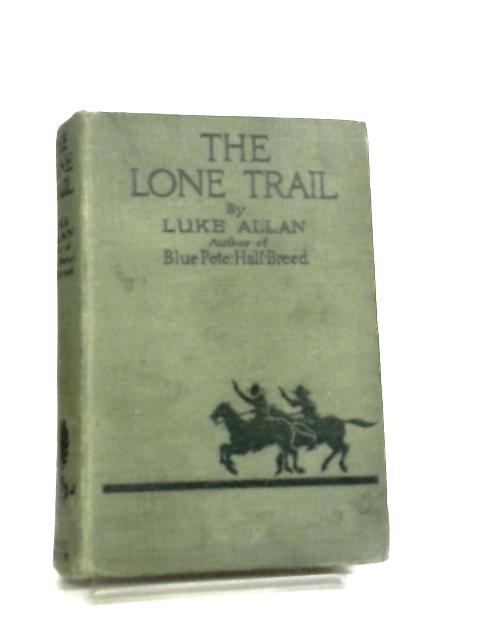 The Lone Trail by Luke Allan