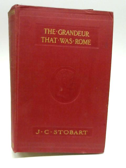 The Grandeur that was Rome by Stobart, J. C.
