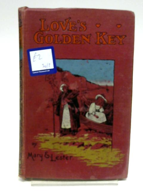 Love's Golden Key by Lester, Mary E.