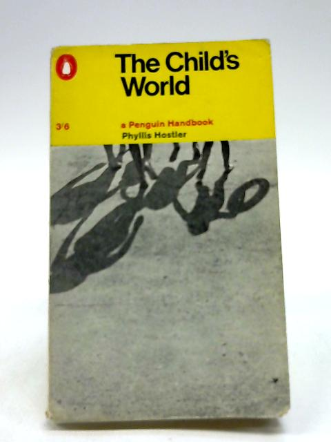 The Child's World - A Penguin Handbook by Phyllis Hostler