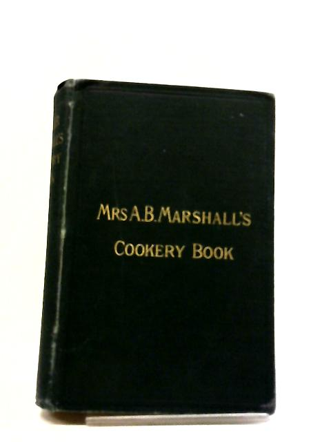 Mrs A.B. Marshall's Cookery Book by A.B. Marshall