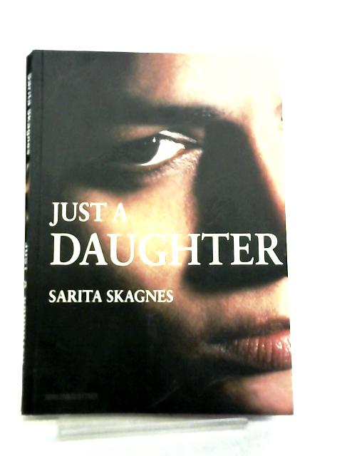 Just a Daughter by Sarita Skagnes
