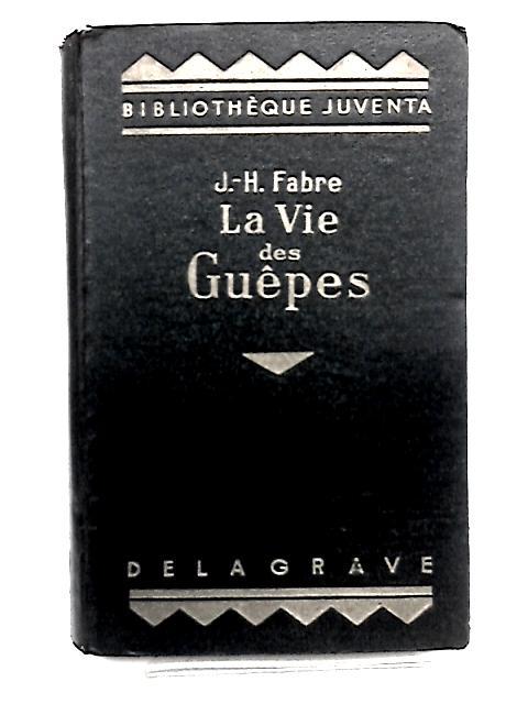 La Vie Des Guepes by Anon