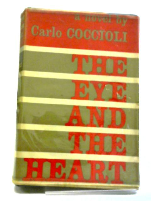 The Eye And The Heart by Carlo Coccioli