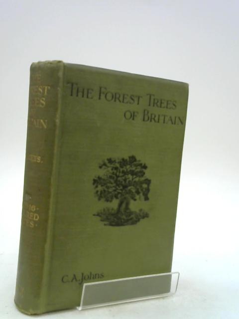 The Forest Trees of Britain by Johns Rev. C. A.