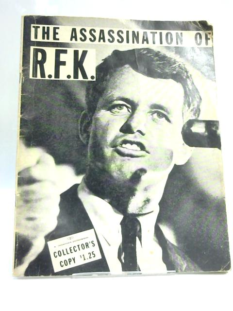 The Assassination of Robert Francis Kennedy by Marvin Miller