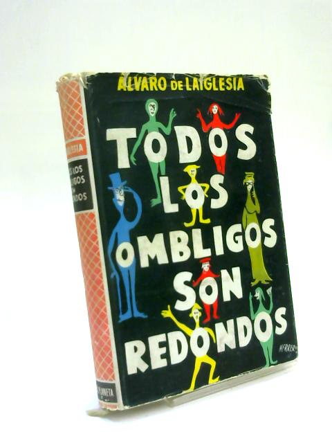 Todos los Ombligos son Redondos by Alvara Laiglesia