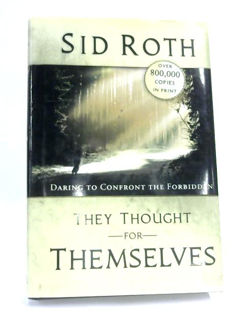 They Thought for Themselves by Sid Roth