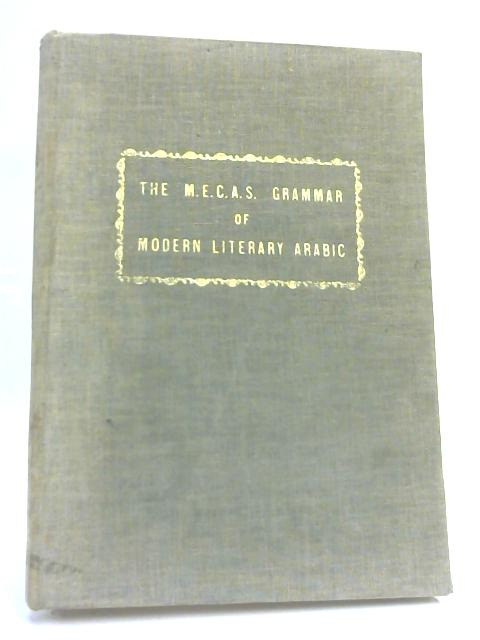 The M.E.C.A.S. Grammar of Modern Literary Arabic by N-A