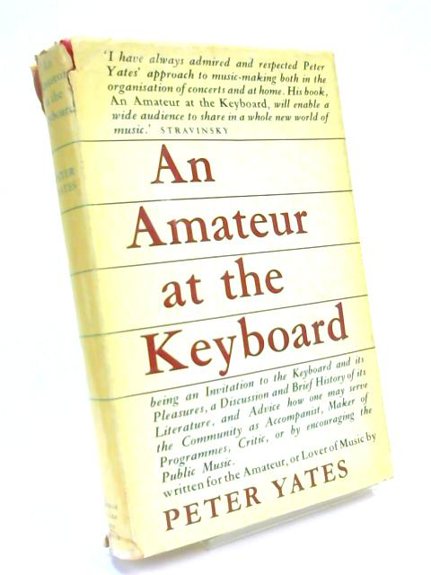 An Amateur at the Keyboard by Peter Yates