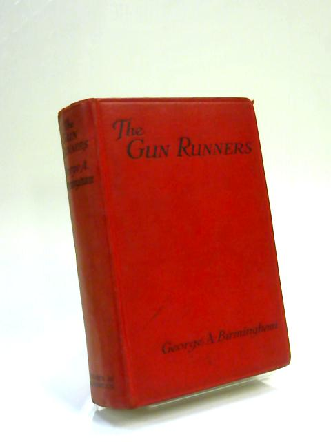 The Gun-Runners by George A Birmingham