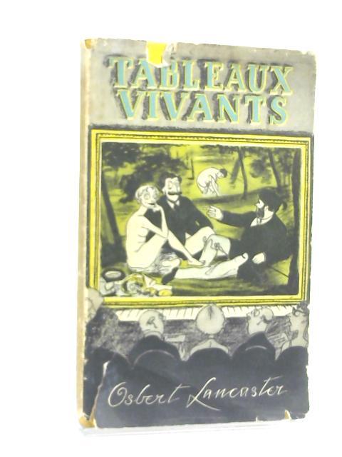 Tableaux Vivants: New Pocket Cartoons by Osbert Lancaster