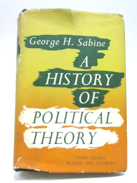 A History of Political Theory by George H. Sabine