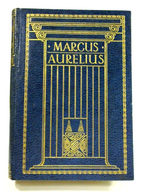 The Thoughts Of Marcus Aurelius by George Long (trans)