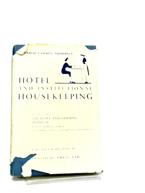 Hotel and Institutional Housekeeping by O. G. Goring