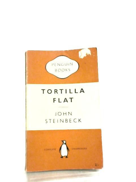 Tortilla Flat by John Ernst Steinbeck