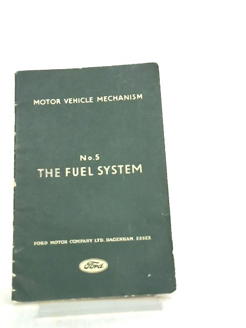 Motor Vehicle Mechanism No. 5 The Fuel System By Anon