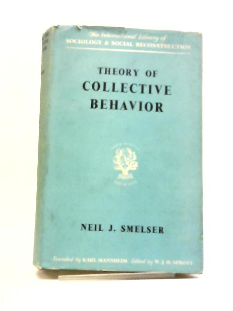 Theory Of Collective Behaviour by N J Smelser