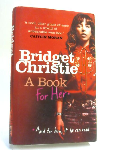 A Book for Her by Bridget Christie,