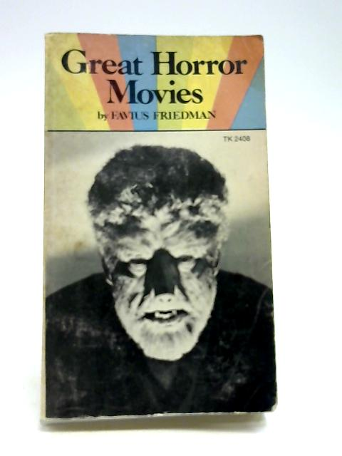 Great Horror Movies: With Inserts of Black and White Stills by Favius Friedman