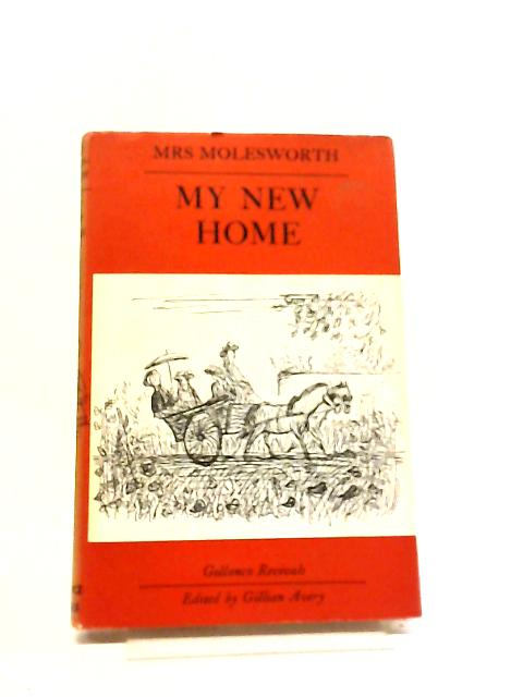 My New Home. Introduction By Gillian Avery By Mrs Molesworth