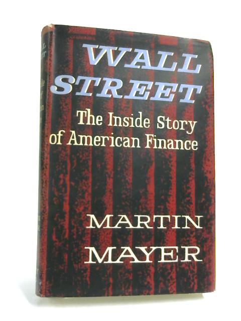 Wall Street By Martin Mayer