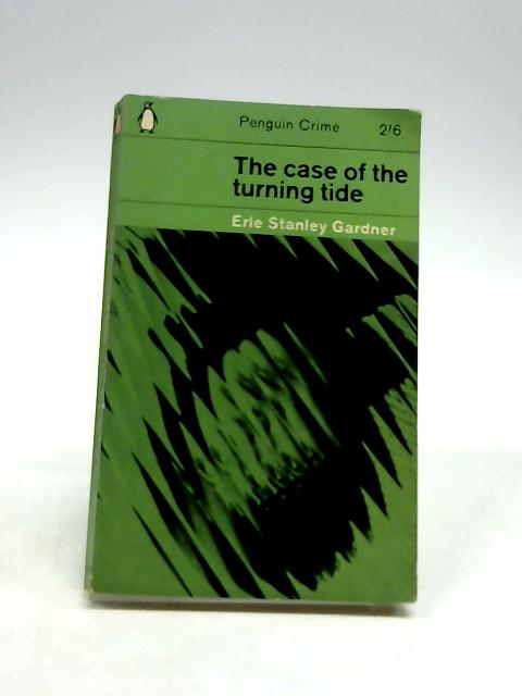 The Case Of The Turning Tide by Gardner, Erle Stanley