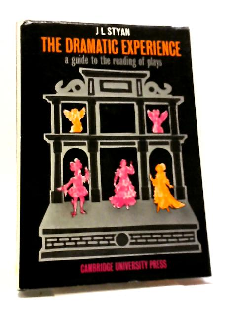 The Dramatic Experience By J. L Styan