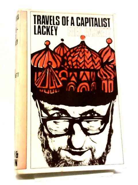 Travels Of A Capitalist Lackey by Fred Basnett