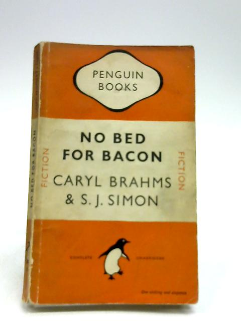 No Bed for Bacon by Brahms, Caryl and S. J. Simon