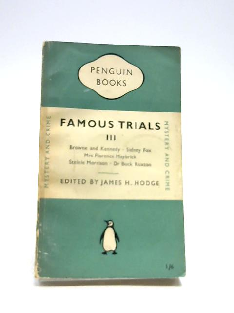 Famous Trials: v. 3 III by Hodge, James H.