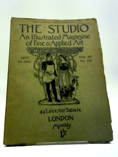 The Studio An Illustrated Magazine of Fine & Applied Art Sept. 15, 1902 Vol. 26 No. 114 by Charles Holme