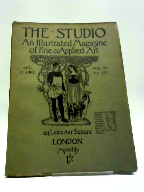 The Studio An Illustrated Magazine of Fine & Applied Art Aug. 15, 1902 Vol. 26 No. 113 by Charles Holme